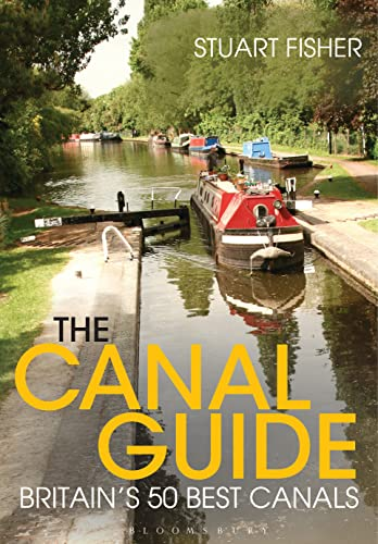 9781472918529: The Canal Guide: Britain's 50 Best Canals