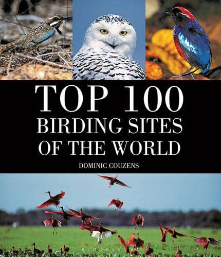 Top 100 Birding Sites of the World: Couzens, Dominic