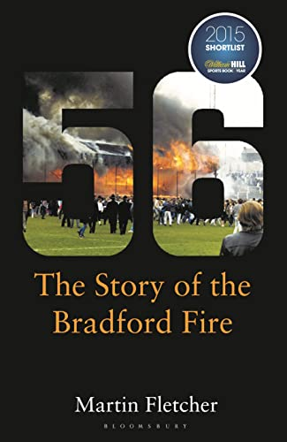 9781472920164: Fifty-Six: The Story of the Bradford Fire