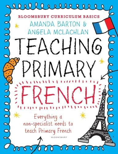 9781472920683: Bloomsbury Curriculum Basics: Teaching Primary French
