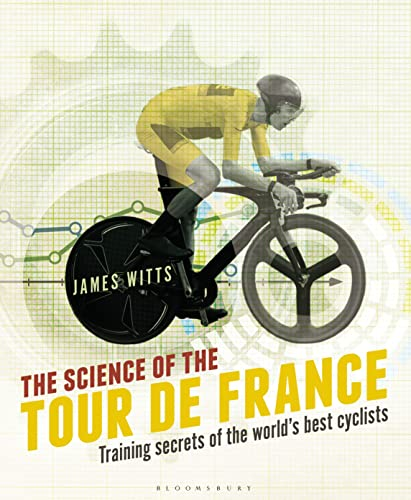 9781472921703: The Science of the Tour de France: Training secrets of the world's best cyclists