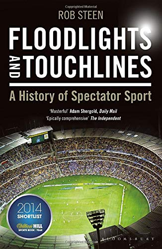 9781472922212: Floodlights and Touchlines: A History of Spectator Sport