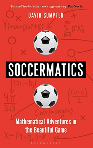 9781472924124: Soccermatics: Mathematical Adventures in the Beautiful Game Pro-Edition (Bloomsbury Sigma)