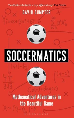 9781472924131: Soccermatics: Mathematical Adventures in the Beautiful Game