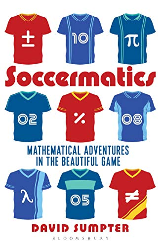 9781472924148: Soccermatics: Mathematical Adventures in the Beautiful Game Pro-Edition (Bloomsbury Sigma)