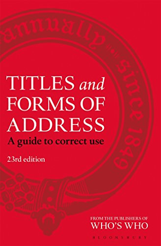 Titles and Forms of Address: A Guide: Bloomsbury USA Academic