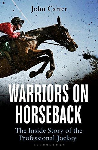 9781472924537: Warriors on Horseback: The Inside Story of the Professional Jockey