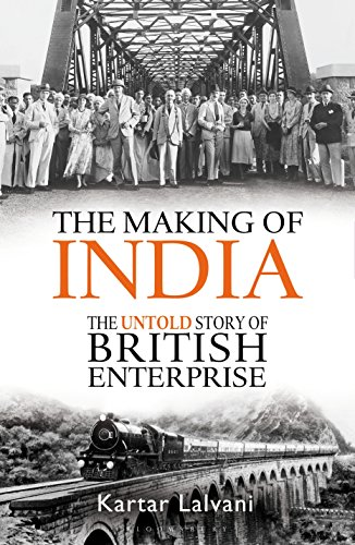 The Making of India: The Untold Story of British Enterprise