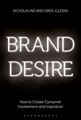 9781472925350: Brand Desire: How to Create Consumer Involvement and Inspiration