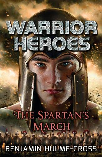 Warrior Heroes: The Spartan's March (Flashbacks): Hulme-Cross, Benjamin