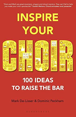 9781472927408: Inspire Your Choir: 100 ideas to raise the bar