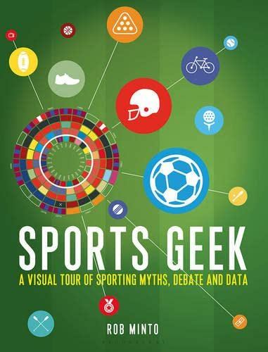 9781472927491: Sports Geek: A visual tour of sporting myths, debate and data