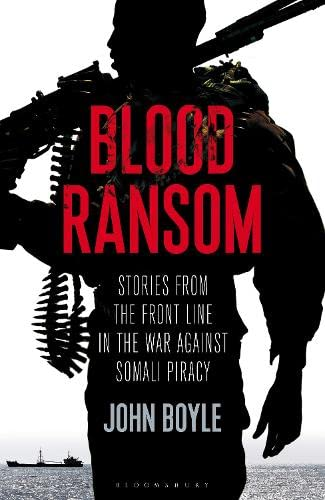 9781472927682: Blood Ransom: Stories from the Front Line in the War against Somali Piracy