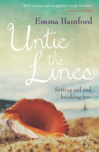 9781472928320: Untie the Lines: Setting Sail and Breaking Free