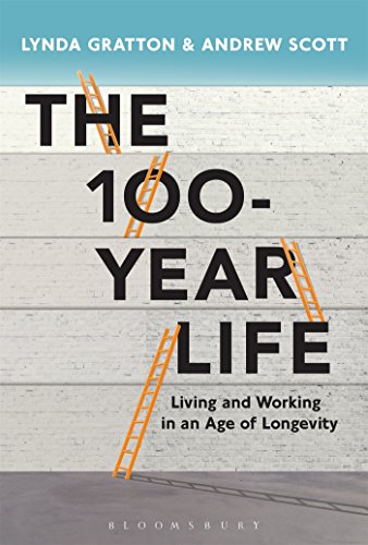 9781472930156: The 100-Year Life: Living and Working in an Age of Longevity