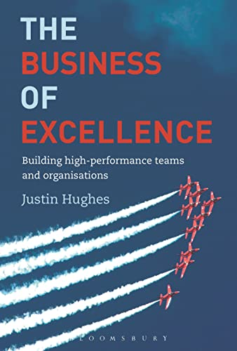 9781472930224: The Business of Excellence: Building high-performance teams and organizations