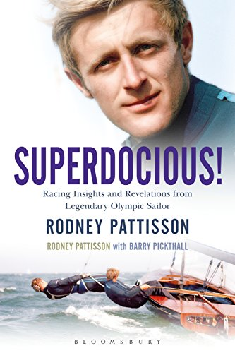 9781472935595: Superdocious!: Racing Insights and Revelations from Legendary Olympic Sailor Rodney Pattisson