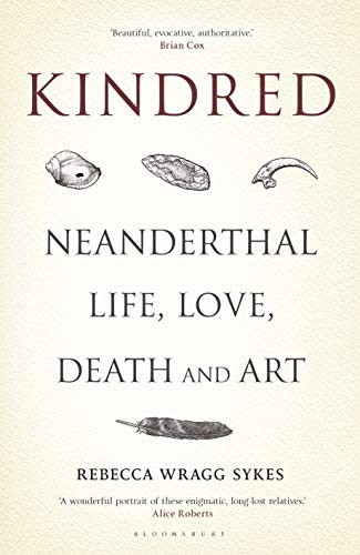 9781472937490: Kindred: Neanderthal Life, Love, Death and Art