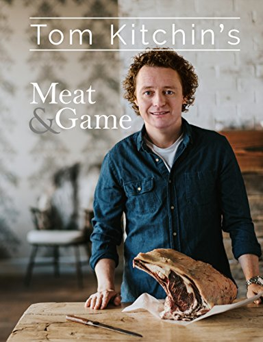 Tom Kitchin's Meat and Game: Kitchin, Tom