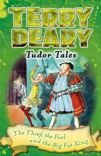 9781472939876: Thief, the Fool and the Big Fat King (Tudor Tales)