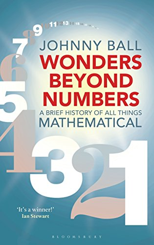 9781472939999: Wonders Beyond Numbers: A Brief History of All Things Mathematical