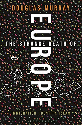 9781472942241: The Strange Death of Europe: Immigration, Identity, Islam