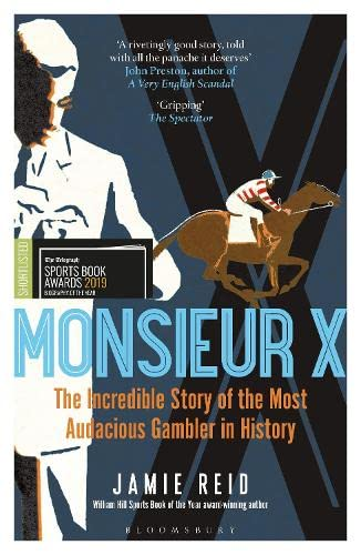 9781472942302: Monsieur X: The incredible story of the most audacious gambler in history