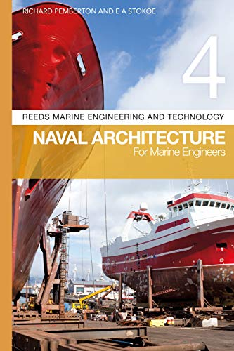 Reeds Vol 4: Naval Architecture for Marine: Pemberton, Richard, Stokoe,