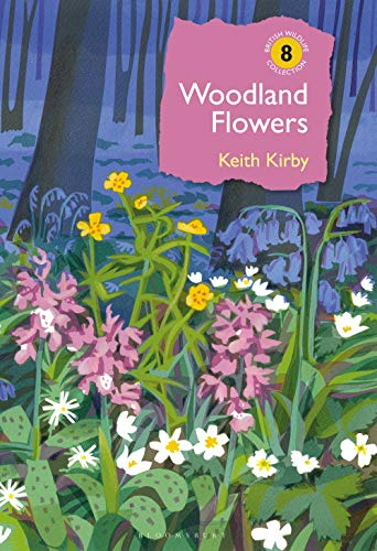 9781472949073: Woodland Flowers: Colourful Past, Uncertain Future