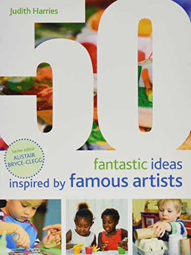 9781472956842: 50 Fantastic Ideas Inspired by Famous Artists
