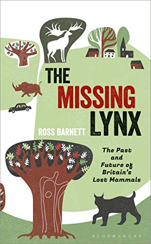 9781472957344: The Missing Lynx: The Past and Future of Britain's Lost Mammals