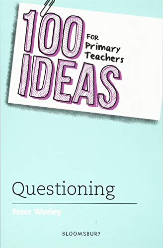 9781472957412: 100 Ideas for Primary Teachers: Questioning (100 Ideas for Teachers)