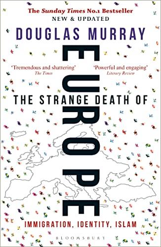 9781472958006: The Strange Death of Europe: Immigration, Identity, Islam