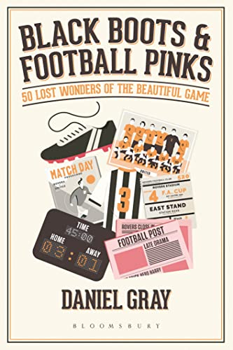 9781472958860: Black Boots and Football Pinks: 50 Lost Wonders of the Beautiful Game