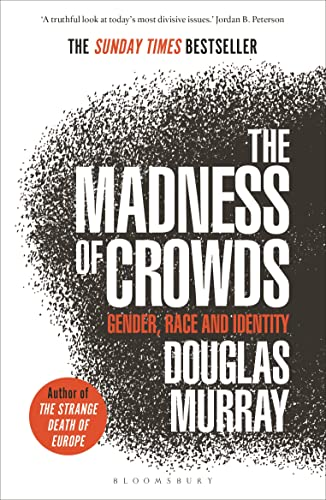 9781472979575: The Madness of Crowds: Gender, Race and Identity; THE SUNDAY TIMES BESTSELLER