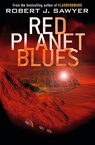 Red Planet Blues: Sawyer, Robert J.