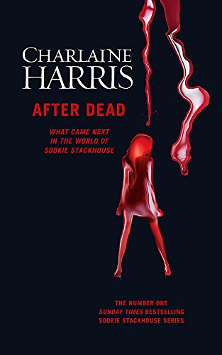 9781473200494: After Dead: What Came Next in the World of Sookie Stackhouse