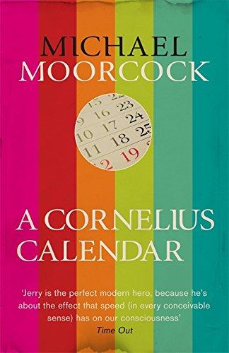 A Cornelius Calendar (Moorcocks Multiverse): Moorcock, Michael