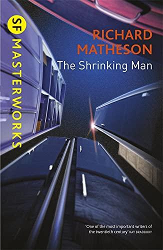 9781473201699: The Shrinking Man (S.F. Masterworks)