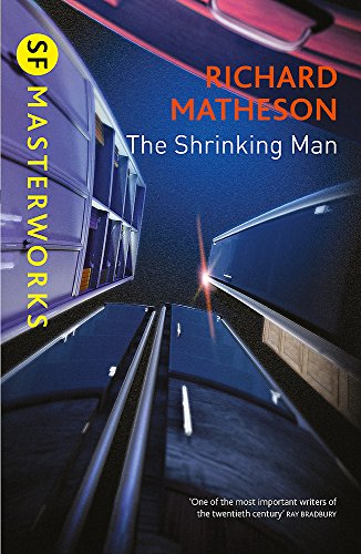 9781473201699: The Shrinking Man (S.F. Masterworks)