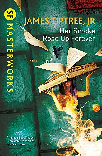 9781473203242: Her Smoke Rose Up Forever (S.F. MASTERWORKS)