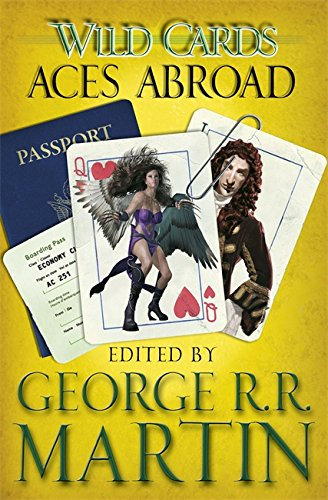 Wild Cards: Aces Abroad (Wild Cards 4): Martin, George R.R.