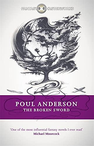9781473205444: The Broken Sword (FANTASY MASTERWORKS)