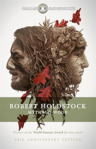 9781473205451: Mythago Wood (Fantasy Masterworks)