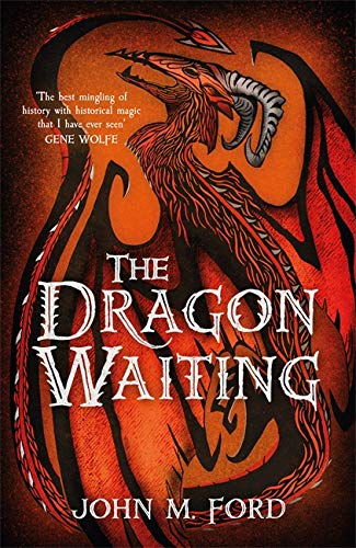 9781473205468: The Dragon Waiting: A Masque of History (FANTASY MASTERWORKS)