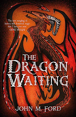 9781473205468: The Dragon Waiting: A Masque of History