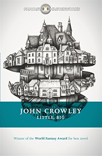 9781473205475: Little, Big (FANTASY MASTERWORKS)