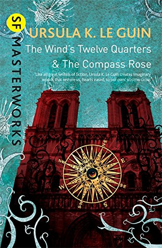 9781473205765: The Wind's Twelve Quarters and The Compass Rose (S.F. Masterworks)