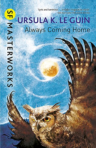 9781473205802: Always Coming Home (S.F. MASTERWORKS)