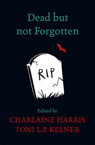 Dead but Not Forgotten: Stories from the World of Sookie Stackhouse: Harris, Charlaine